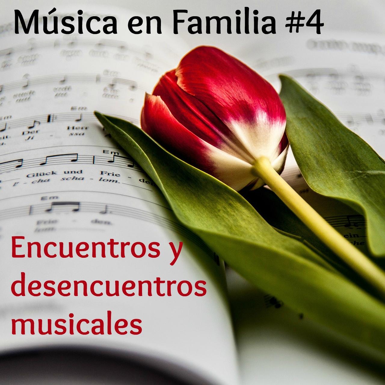 Encuentros y desencuentros musicales. Programa #4 Música en Familia de Clásica FM radio