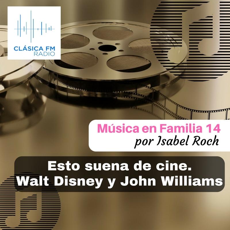 Música en familia #14: Esto suena de cine. Walt Disney y John Williams