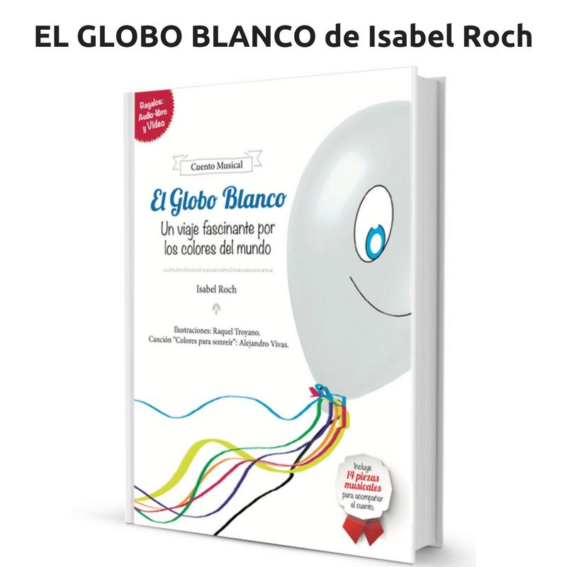 EL GLOBO BLANCO. Un libro para compartir aventuras y Música con los más pequeños.
