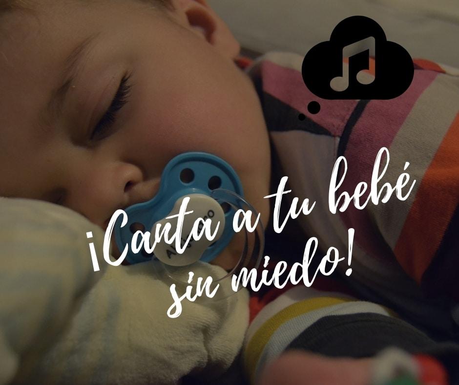 ¡Canta a tu bebé sin miedo!